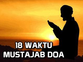 MINTALAH DOA PADA 18 WAKTU INI, INSHA ALLAH SENANG DAPAT!