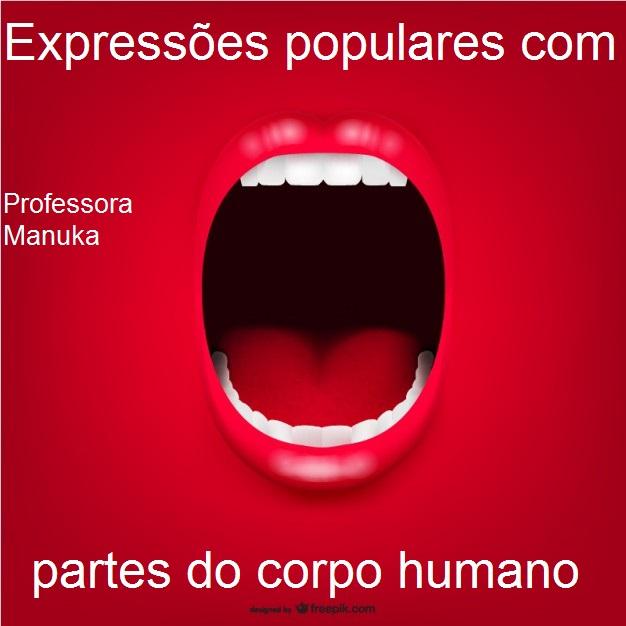 Expressões populares com nome de partes do corpo humano