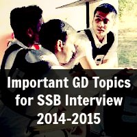 Important GD Topics for SSB Interview 2014-2015