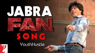 Jabra Fan is song from movie Fan