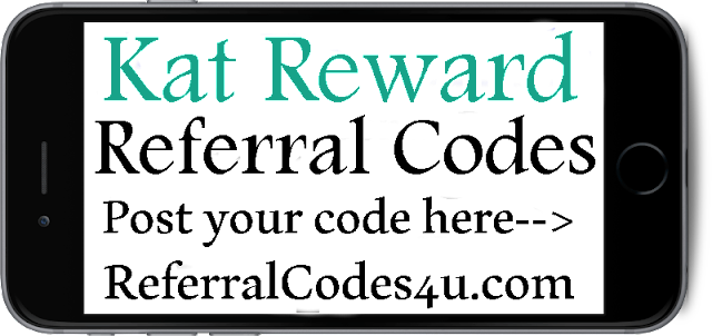 Kat Reward Referral Codes 2021-2022, Kat Rewards Reviews, Kat Rewards Bonus