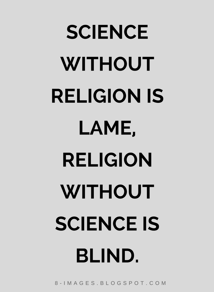 Science Without Religion Is Lame Religion Without Science Is Blind Beauteous Blind Quotes
