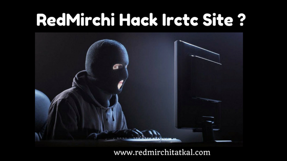 RedMirchy IRCTC Tatkal Booking Software Hack IRCTC Site ?