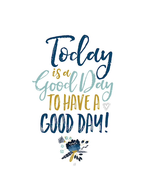 LostBumblebee©2016 MDBN Today is a GOOD DAY to have a good day! Printable, LostBumblebee, Personal Use ONLY
