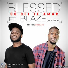 Blessed feat. Blaze - Só Sei Te Amar [Prod. XP Records] (2o16) [DOWNLOAD]