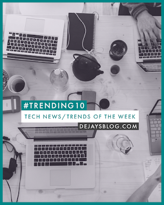 #Trending10 - Top 10 tech news / trends of the week #39 (2019)