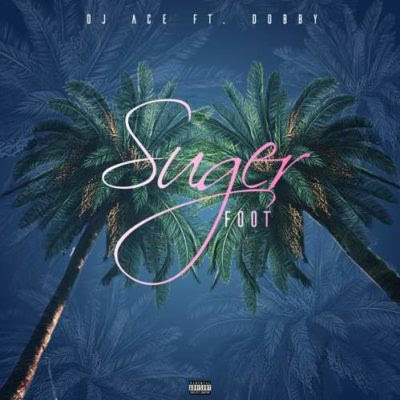 DJ Ace SA feat. Dobby - Sugar Foot (Guitar Version) 2018 | Download Mp3