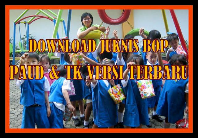 Download JUKNIS Bantuan Operasional Pendidikan TK & PAUD Versi 2017