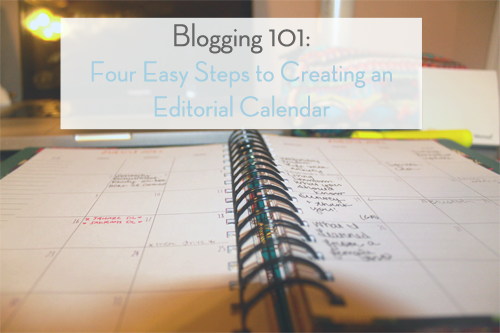 Blogging 101:  Editorial Calendar