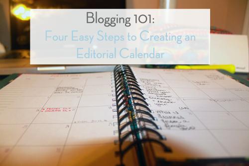 Blogging 101:  How I Create an Editorial Calendar (in Four Steps!)