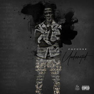 """STREAM: Papoose - """"Underrated"""" (Album)"""