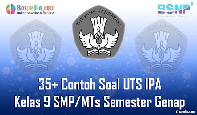 35+ Contoh Soal UTS IPA Kelas 9 SMP/MTs Semester Genap Terbaru