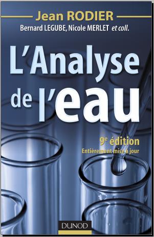 Livre : L'analyse de l'eau Eaux naturelles, eaux résiduaires, eau de mer - Jean Rodier
