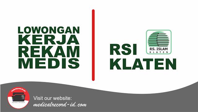 Lowongan Kerja Rekam Medis di RSI Klaten | medicalrecord-id.com