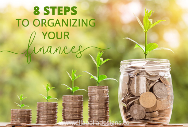 8 Steps to Organizing Your Finances - Money and Budgeting Tips