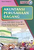Akuntansi Perusahaan Dagang Kurikulum 2013 – Untuk SMK-MK Kelas XII – Bidang Keahlian Bisnis dan Manajemen Program Keahlian Keuangan
