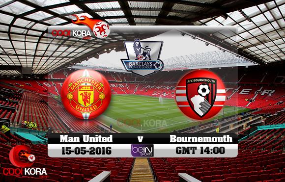 مشاهدة مباراة مانشستر يونايتد وبورنموث اليوم 15-5-2016 في الدوري الإنجليزي