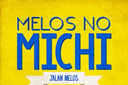 [Lirik] JKT48 - Melos no Michi (Jalan Melos)