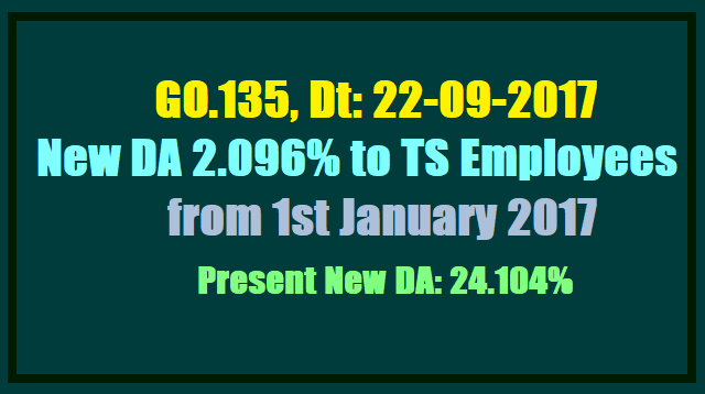 GO.135 New DA 2.096% to TS Employees from 1st January 2017(Present New DA 24.104%)