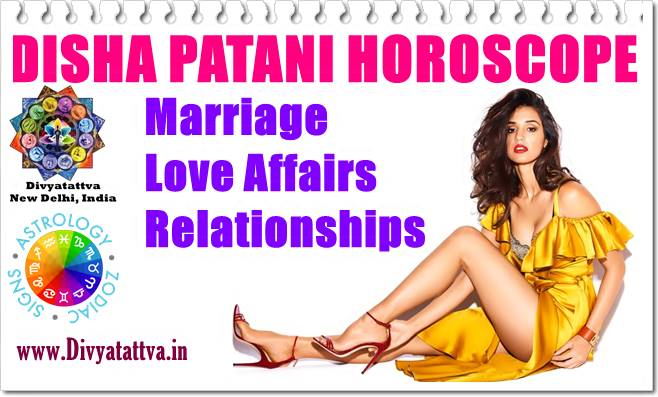 Disha Patani Horoscope Birth Charts, Zodiac Sign Love Astrology, Romantic Relaitonships, Kundali Analysis Of Career & Movies By Top Celebrity Astrologer
