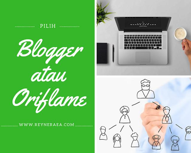 pilih jadi blogger atau bisnis oriflame?