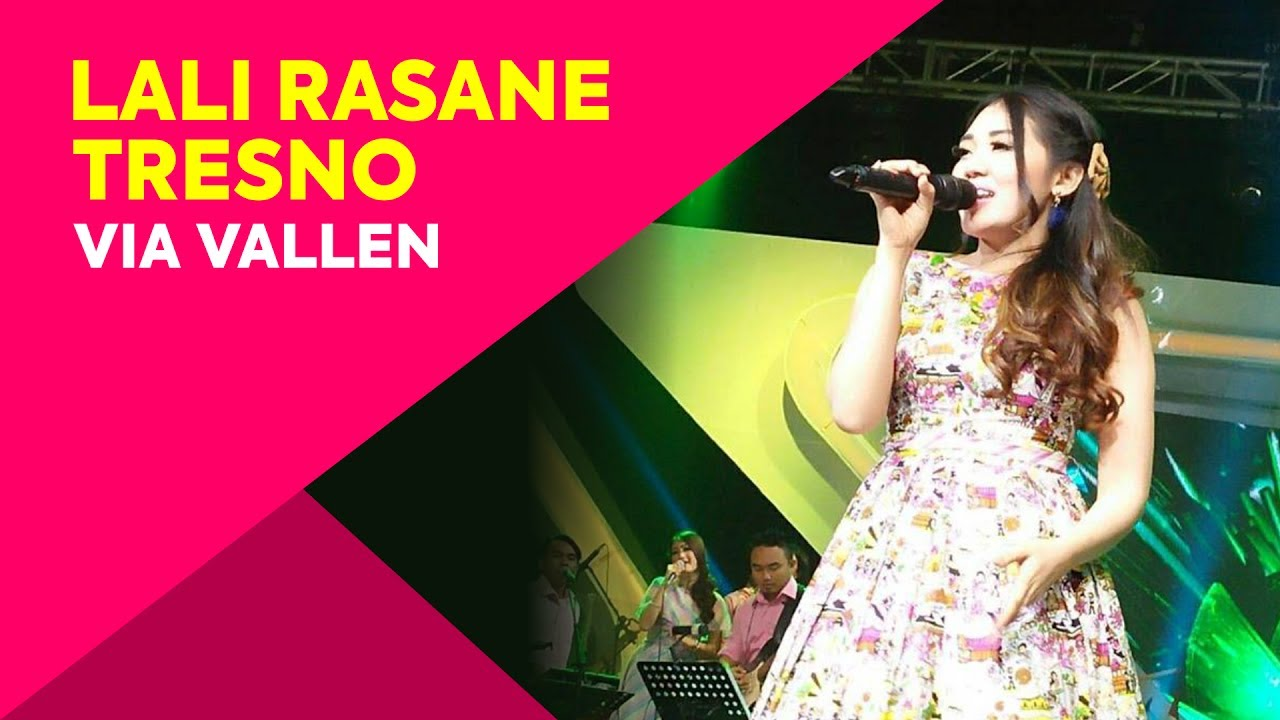Lirik Lagu Lali Rasane Tresno - Via Vallen dari album Single Terbaru best of via vallen, download album dan video mp3 terbaru 2018 gratis