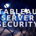 Tableau Server Security: Rules & Guidelines