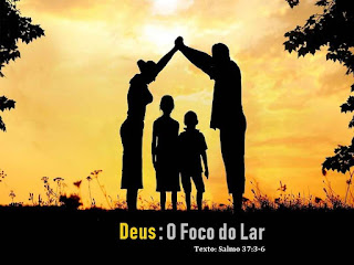 Deus: O Foco do Lar