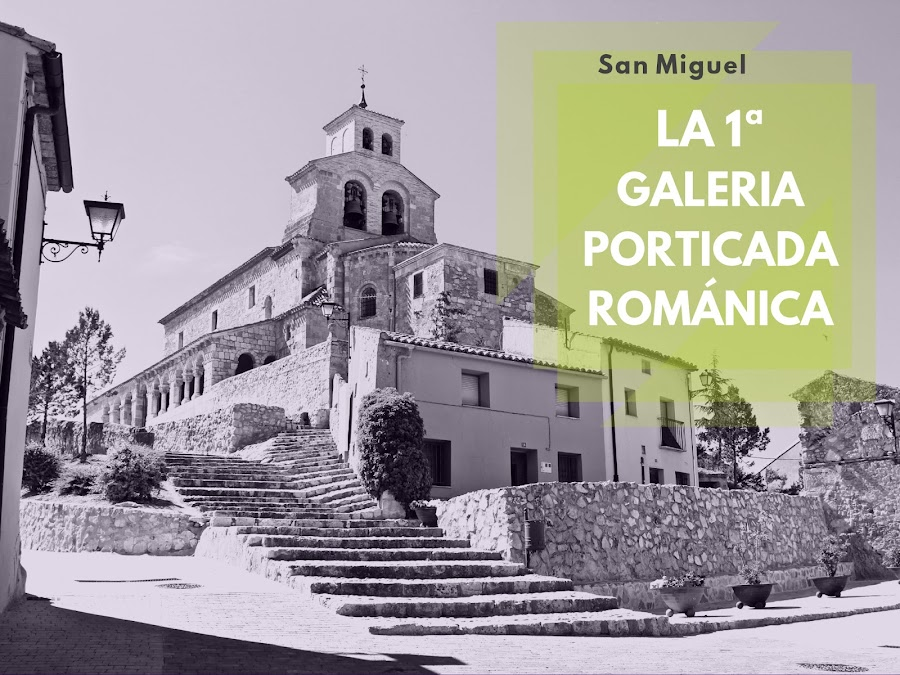 San Esteban de Gormaz. Primera iglesia románica porticada