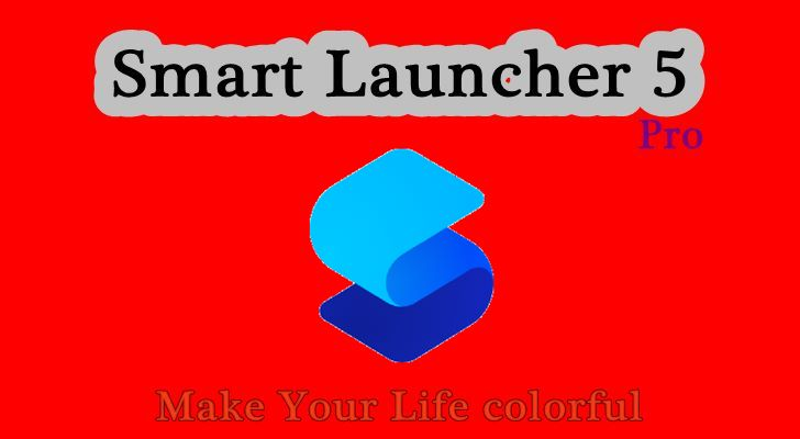 Smart Launcher 5 Pro v5 2 build 016 Full Apk + Mod for Android