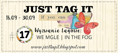 http://justtagit.blogspot.com/2016/09/wyzwanie-tagowe-17-we-mgle-17-tag_7.html