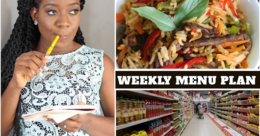 MY WEEKLY MEAL PLAN | NIGERIAN MENU | MEAL PLANNING TIPS