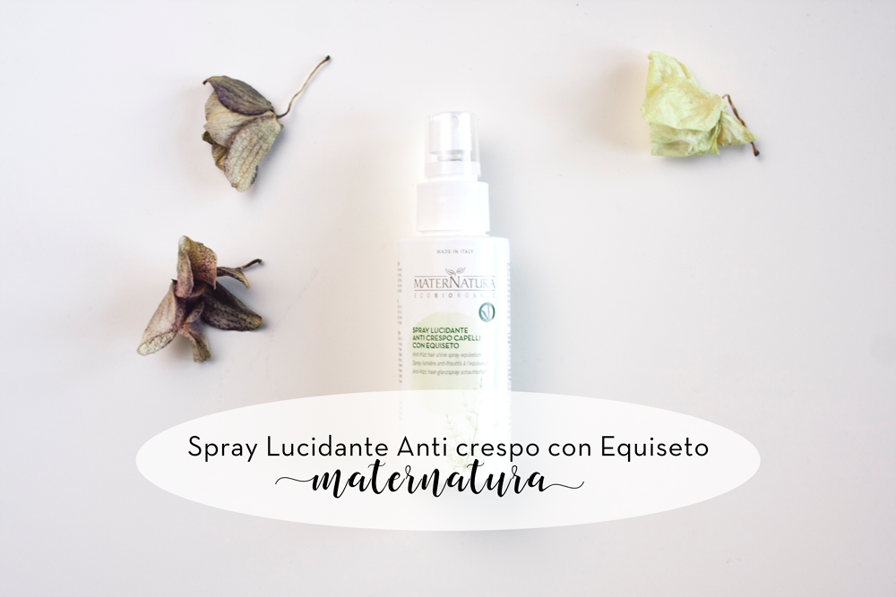 Spray Lucidante Anti crespo con Equiseto • MaterNatura