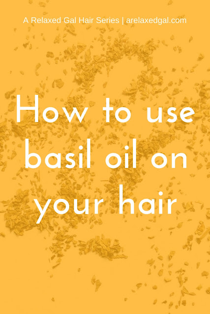 Essential Oils for Chemcially-treated Hair: Basil Oil