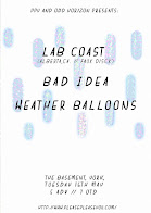 Lab Coast, Bad Idea + Weather Ballons - York
