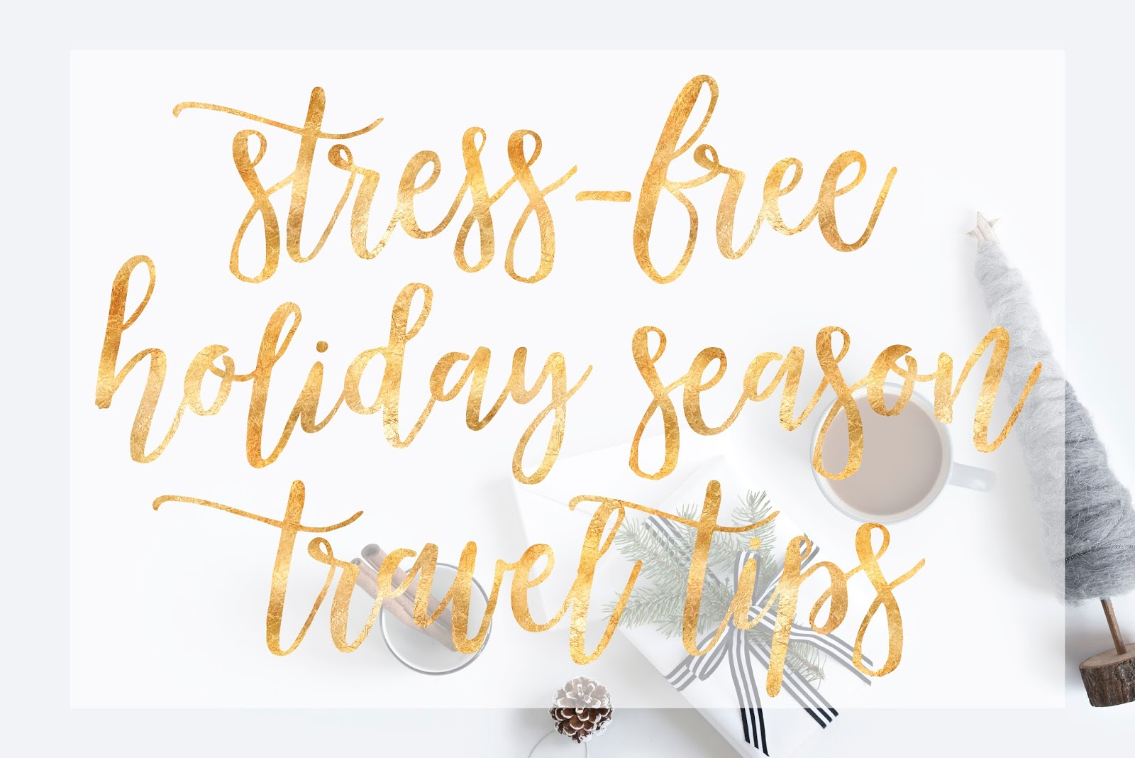 Stress-Free Holiday Season Travel Tips