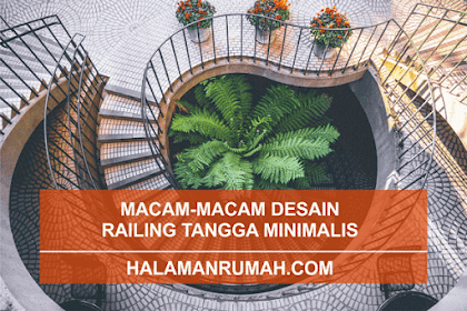 Macam-Macam Desain Railing Tangga Minimalis