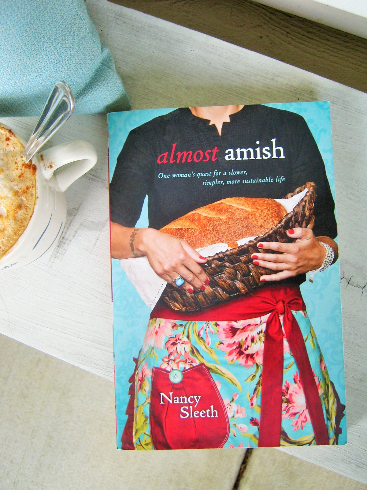 Almost Amish: One Womans Quest for a Slower, Simpler, More Sustainable Life