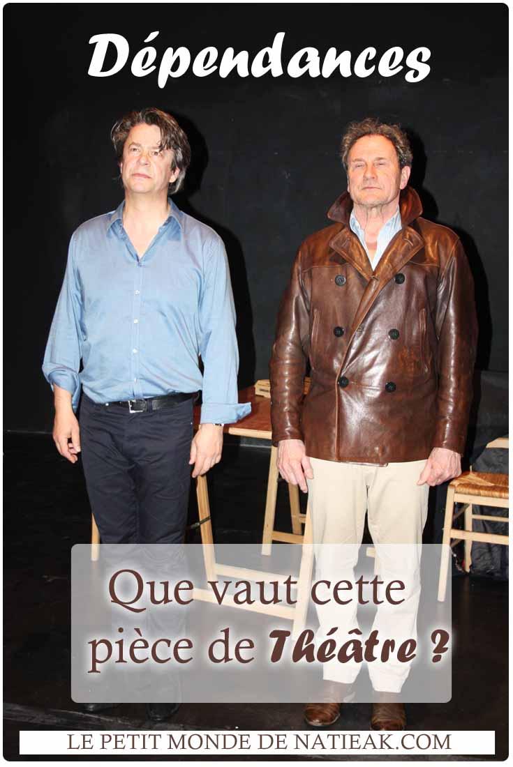 critique sur la pièce de théâtre Dépendances