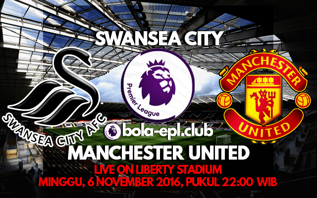 Prediksi Swansea City vs Manchester United 6 November 2016