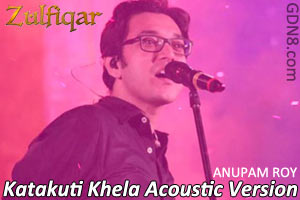 Katakuti Khela Acoustic Version - Anupam Roy - Zulfiqar