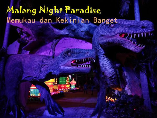 MALANG NIGHT PARADISE: Taman Wisata Keluarga yang Kekinian