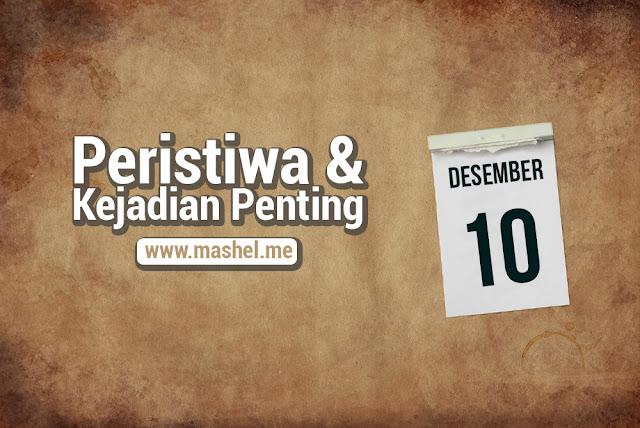 Peristiwa dan Kejadian Penting Tanggal 10 Desember