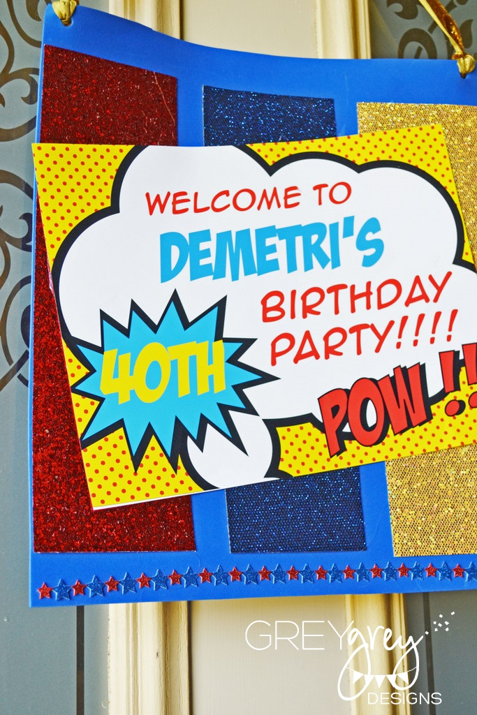 GreyGrey Designs My Parties Super Du0027s Super Fabulous Superhero 40th Birthday Party & GreyGrey Designs: My Parties Super Du0027s Super Fabulous Superhero ...