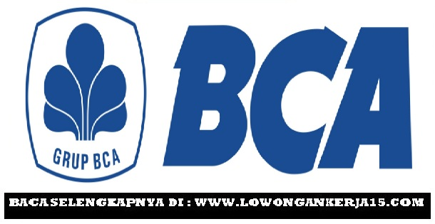 Lowongan Kerja PAO dan PRO Bank BCA Seluruh Indonesia