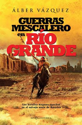 Guerras mescalero en Río Grande - Álber Vázquez (2017)