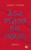 Arnaud Cathrine - A la place du cœur saison 2