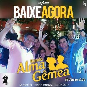 Banda Alma Gêmea - ao vivo No La Veritâ - Itabaiana - SE - Fevereiro 2016