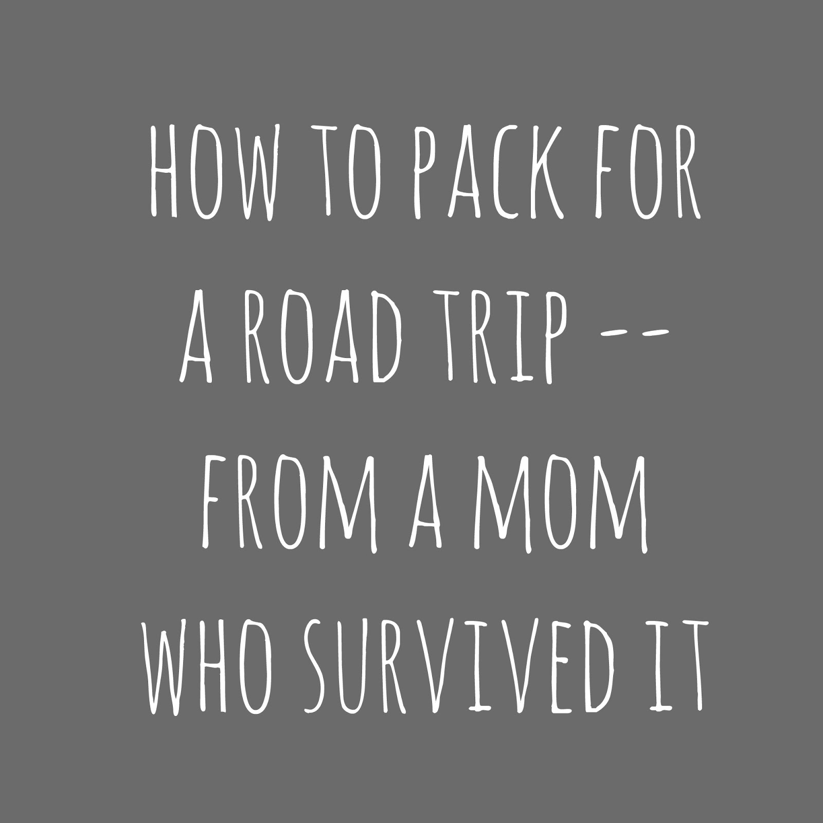 How to Pack Your Family For A Road Trip