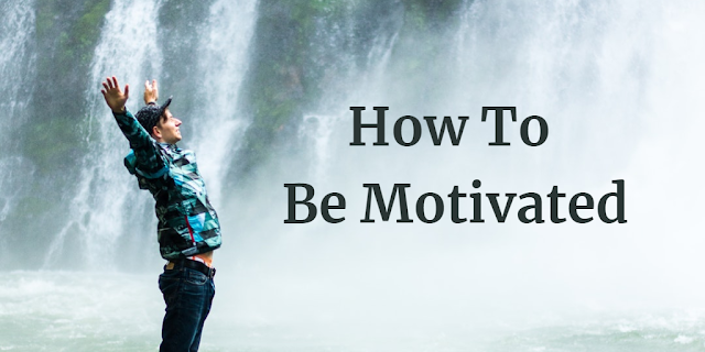 "Header image of the article: ""How To Be Motivated: Finding Inspiration For Your Road To Success"". Motivated Man, River falls, text: How To Be Motivated."